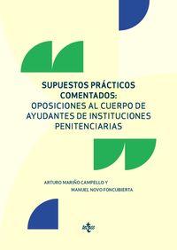 SUPUESTOS PRACTICOS COMENTADOS - OPOSICIONES AL CUERPO DE AYUDANTES DE INSTITUCIONES PENITENCIARIAS