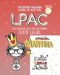 (4 ED) LPAC VERSION MARTINA - LEY 39 / 2015, DE 1 DE OCTUBRE, DEL PROCEDIMIENTO ADMINISTRATIVO COMUN DE LAS ADMINISTRACIONES PUBLICAS. TEXTO LEGAL