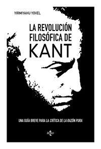 REVOLUCION FILOSOFICA DE KANT, LA - UNA BREVE GUIA A LA CRITICA DE LA RAZON PURA