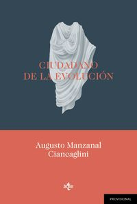 ciudadano de la evolucion - Augusto Manzanal Ciancaglini