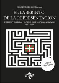 el laberinto de la representacion - partidos y culturas politicas en el pais vasco y navarra (1875-2020) - Mª Del Coro Rubio Pobes / Leyre Arrieta Alberdi / [ET AL. ]