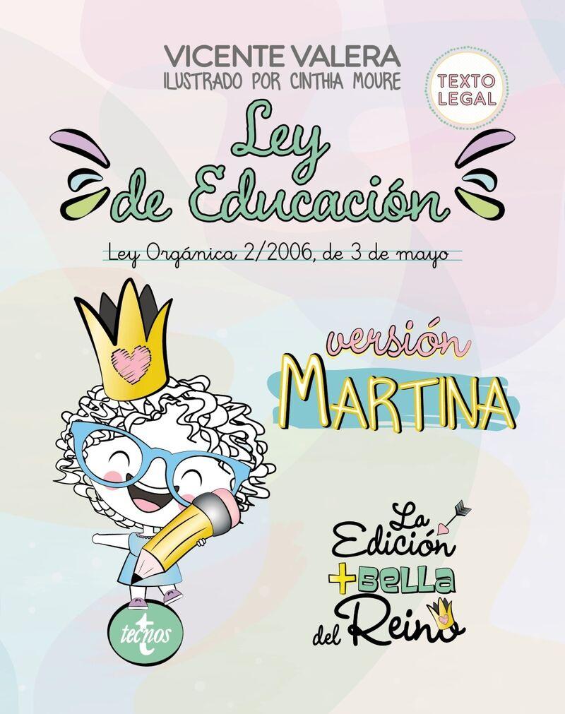 LEY DE EDUCACION VERSION MARTINA - LEY ORGANICA 2 / 2006, DE 3 DE MAYO - TEXTO LEGAL