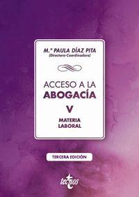 (3 ED) ACCESO A LA ABOGACIA - TOMO V - MATERIA LABORAL