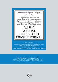 (16 ED) MANUAL DE DERECHO CONSTITUCIONAL II - DERECHOS Y LIBERTADES FUNDAMENTALES - DEBERES CONSTITUCIONALES Y PRINCIPIOS RECTORES - INSTITUCIONES Y ORGANOS CONSTITUCIONALES