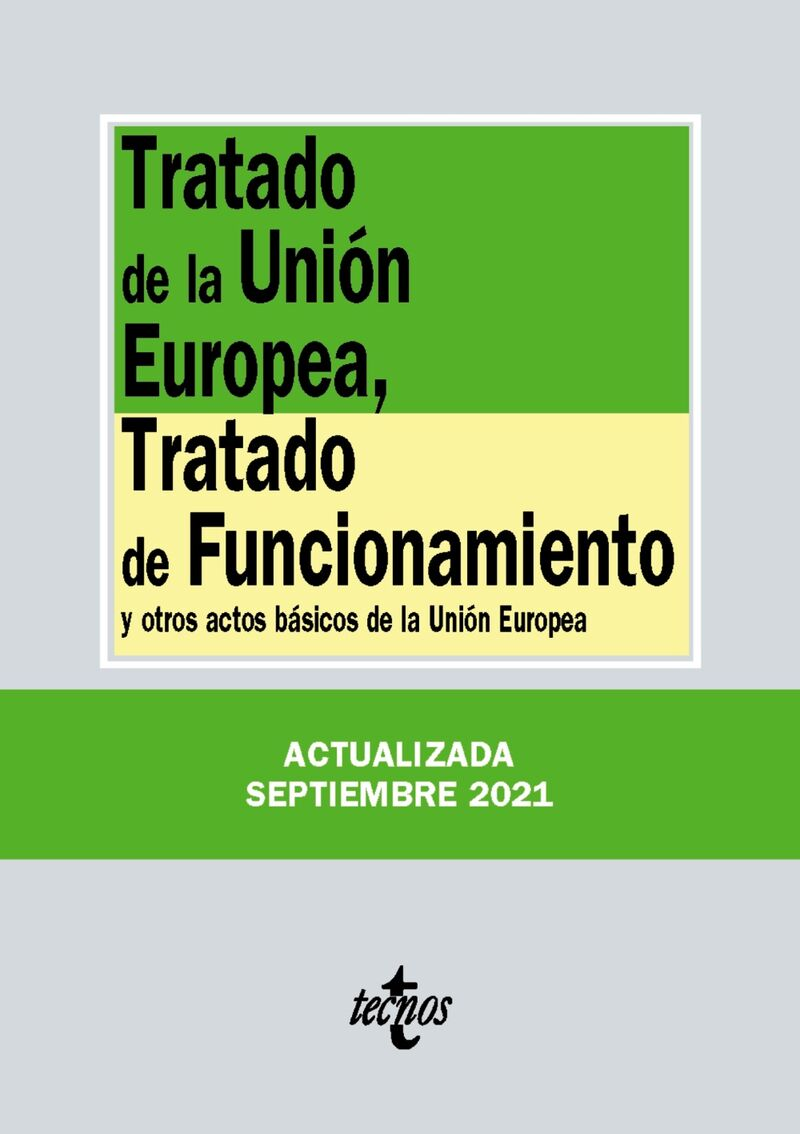 (25 ED) TRATADO DE LA UNION EUROPEA, TRATADO DE FUNCIONAMIENTO - Y OTROS ACTOS BASICOS DE LA UNION EUROPEA