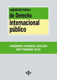(21 ED) LEGISLACION BASICA DE DERECHO INTERNACIONAL PUBLICO