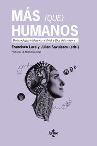 MAS (QUE) HUMANOS - BIOTECNOLOGIA ARTIFICIAL Y ETICA DE LA MEJORA