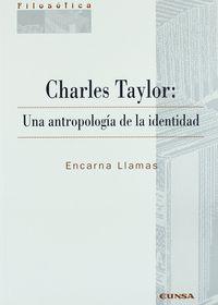 Charles Taylor: Una Antropologia De La Identidad. - Erna Perez De Puig