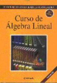 CURSO DE ALGEBRA LINEAL (+CD-ROM)