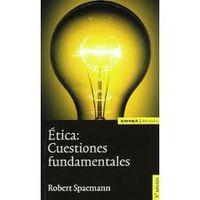 Etica: Cuestiones Fundamentales - Robert Spaemann