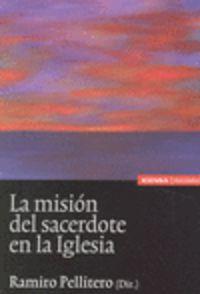 La mision del sacerdote en la iglesia - Ramiro Pellitero