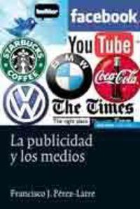 PUBLICIDAD Y LOS MEDIOS, LA