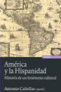 America Y La Hispanidad - Historia De Un Fenomeno Cultural - Antonio Cañellas (coord. )