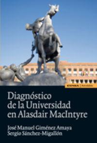 Diagnostico De La Universidad En Alasdair Macintyre - Jose Manuel Gimenez Amaya / Sergio Sanchez Migallon