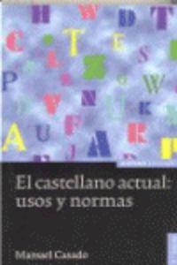 (10ª Ed) Castellano Actual, El - Usos Y Normas - Manuel Casado