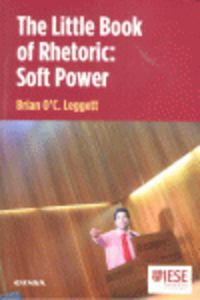 LITTLE BOOK OF RHETORIC, THE: SOFT POWER