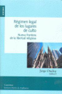 Regimen Legal De Los Lugares De Culto - Nueva Frontera De La Libertad Religiosa - Jorge Otaduy