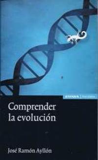 Comprender La Evolucion - Jose Ramon Aillon