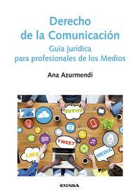 derecho de la comunicacion - guia juridica para profesionales - Ana Azurmendi