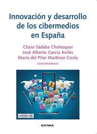 Innovacion Y Desarrollo De Los Cibermedios En España - Charo Sadaba / Jose Alberto Garcia Aviles / Mª Pilar Martinez-Costa