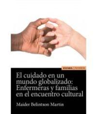 CUIDADO EN UN MUNDO GLOBALIZADO, EL - ENFERMERAS Y FAMILIAS EN EL ENCUENTRO CULTURAL