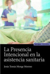 PRESENCIA INTENCIONAL EN LA ASISTENCIA SANITARIA, LA