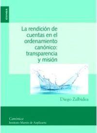 Rendicion De Cuentas En El Ordenamiento Canonico, La - Transparencia Y Mision - Diego Zalbidea Gonzalez