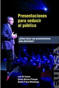 PRESENTACIONES PARA SEDUCIR AL PUBLICO - ¿COMO HACER SUS PRESENTACIONES MAS EFICIENTES?