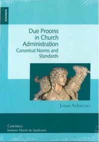 Due Process In Church Administration - Canonical Norms And Standards - Jonas Achacoso