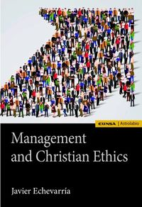 Management And Christian Ethics - Javier Echevarria