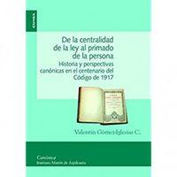 De La Centralidad De La Ley Al Primado De La Persona - Valentin Gomez-Iglesias