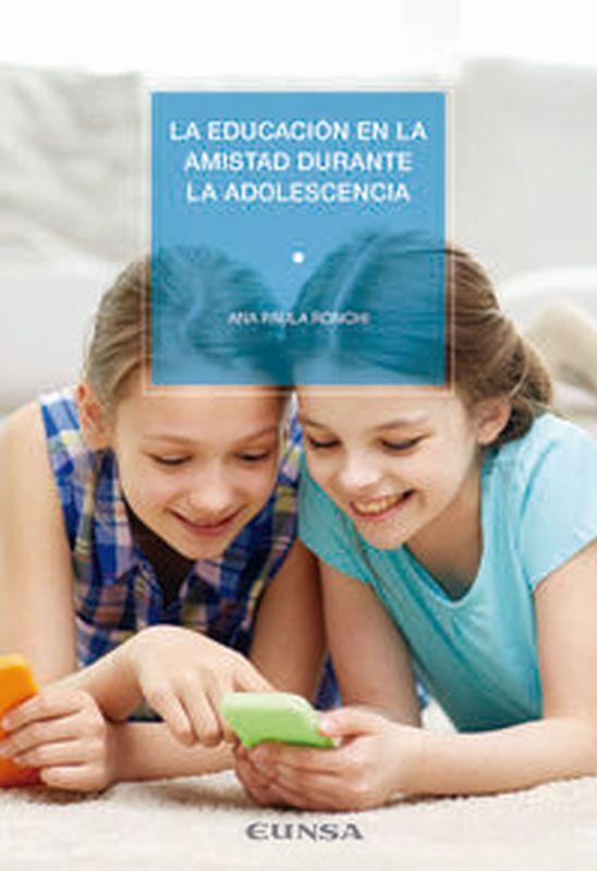EDUCACION EN LA AMISTAD DURANTE LA ADOLESCENCIA, LA