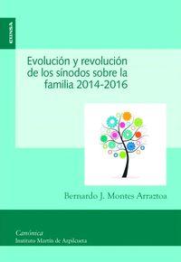Evolucion Y Revolucion De Los Sinodos Sobre La Familia (2014-2016) - Bernardo J. Montes Arraztoa