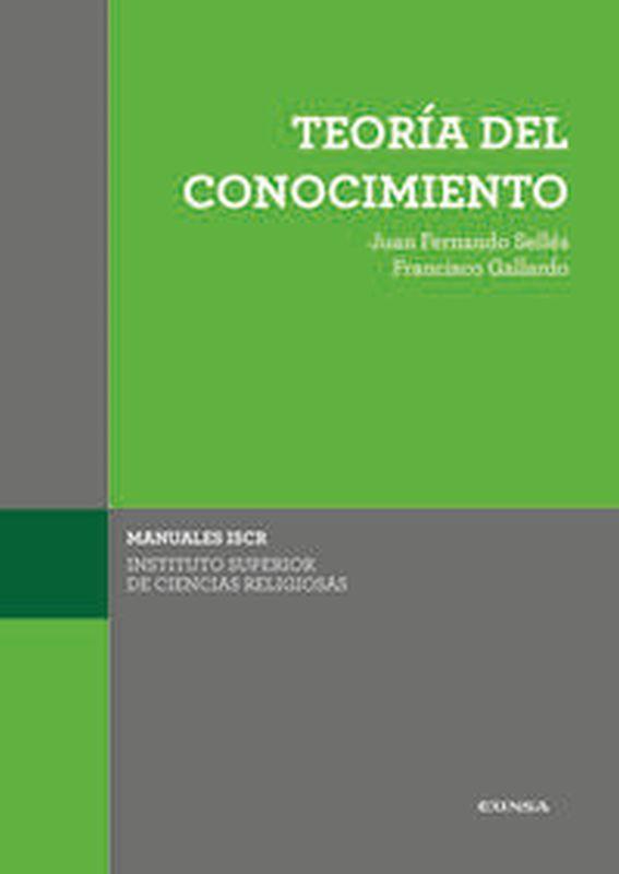 Teoria Del Conocimiento - Juan Fernando Selles Dauder / Francisco Gallardo De La Torre