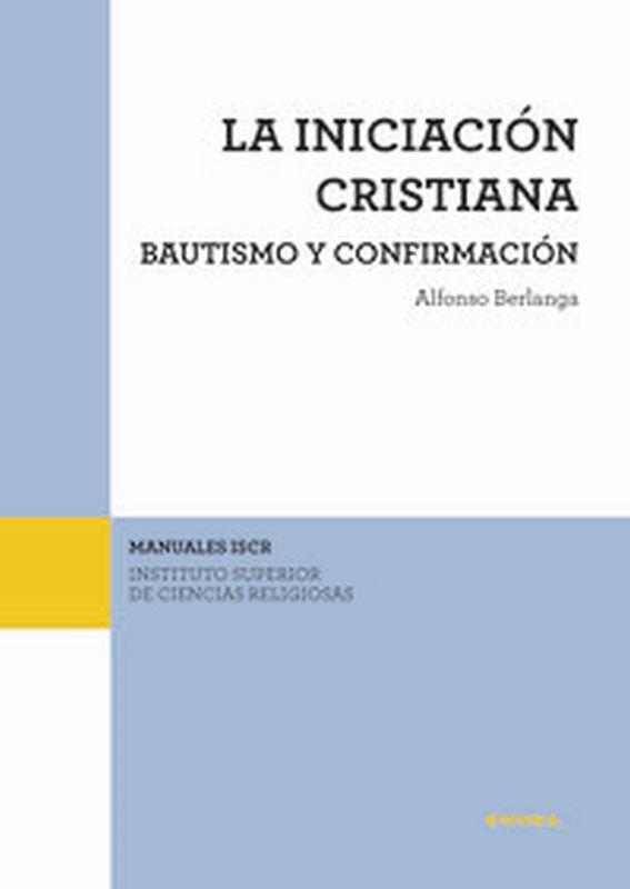 INICIACION CRISTIANA - BAUTISMO Y CONFIRMACION
