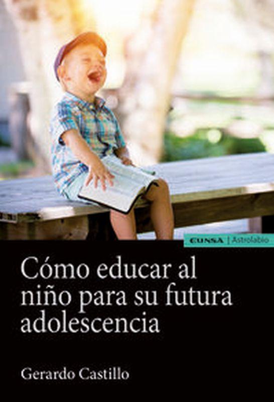 COMO EDUCAR AL NIÑO PARA SU FUTURA ADOLESCENCIA