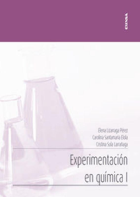 Experimentacion En Quimica I - Cristina Sola Larrañaga / Elena Lizarraga Perez / Carolina Santamaria Elola