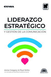 Liderazgo Estrategico Y Gestion De La Comunicacion - Anne Gregory / Paul Willis