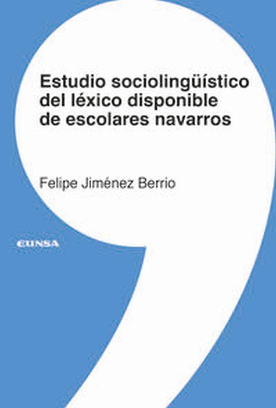 ESTUDIO SOCIOLINGUISTICO DEL LEXICO DISPONIBLE DE ESCOLARES NAVARROS