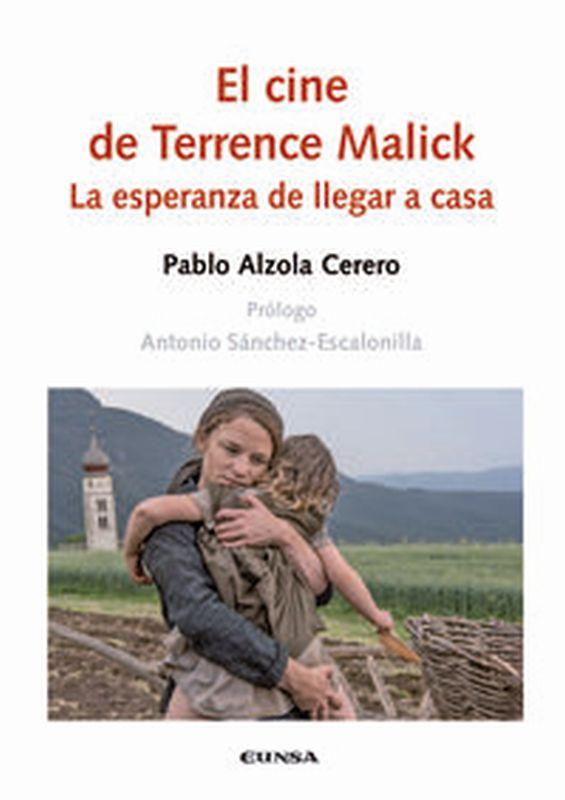 Cine De Terrence Malick, El - La Esperanza De Llegar A Casa - Pablo Alzola Cerero