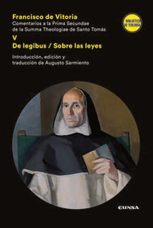 COMENTARIOS A LA PRIMA SECUNDAE DE LA SUMMA THEOLOGIAE DE SANTO TOMAS V - DE LEGIBUS / SOBRE LAS LEYES