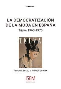 DEMOCRATIZACION DE LA MODA EN ESPAÑA, LA - TELVA 1963-1975