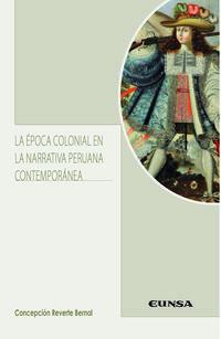 EPOCA COLONIAL EN LA NARRATIVA PERUANA CONTEMPORANEA, LA