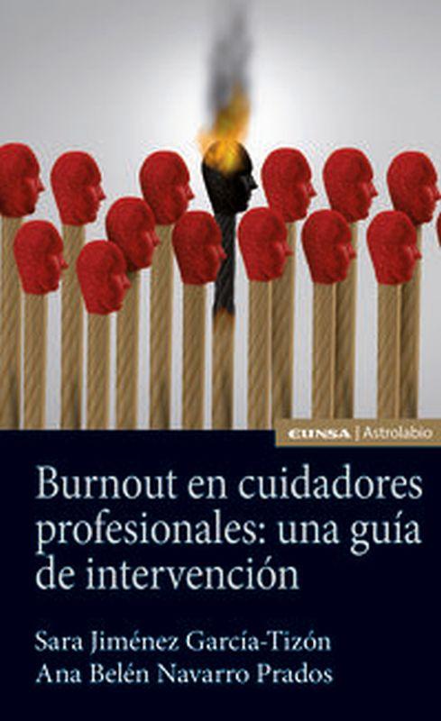 BURNOUT EN CUIDADORES PROFESIONALES - UNA GUIA DE INTERVENCION