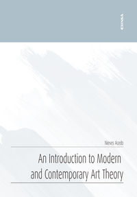 INTRODUCTION TO MODERN AND CONTEMPORARY ART THEORY, AN