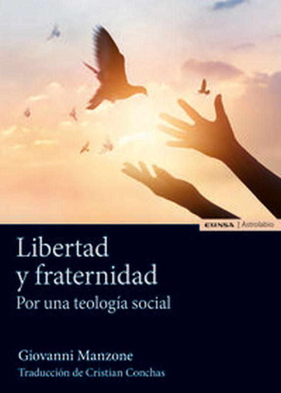 LIBERTAD Y FRATERNIDAD - POR UNA TEOLOGIA SOCIAL