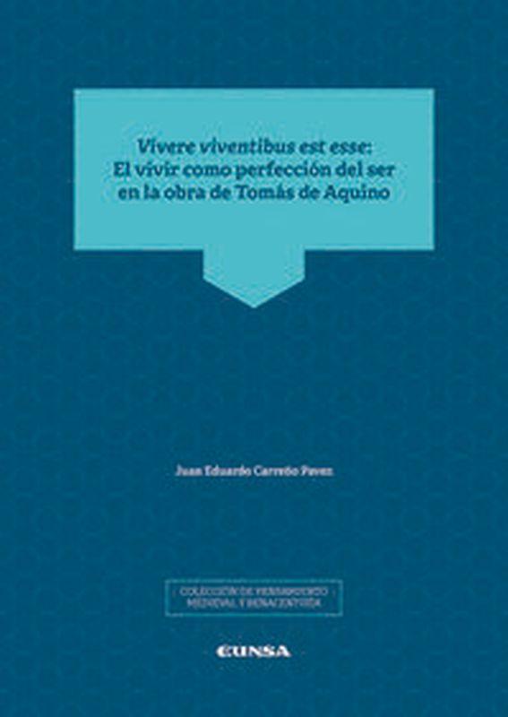 VIVERE VIVENTIBUS EST ESSE - EL VIVIR COMO PERFECCION DEL SER EN LA OBRA DE TOMAS DE AQUINO
