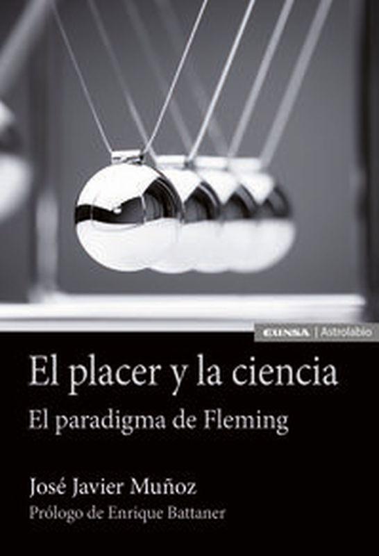 PLACER Y LA CIENCIA, EL - EL PARADIGMA DE FLEMING