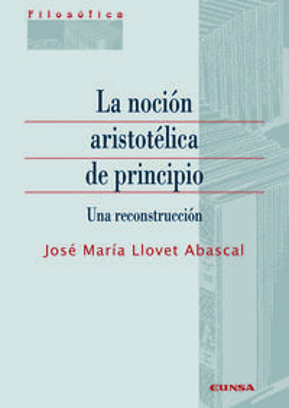 NOCION ARISTOTELICA DE PRINCIPIO, LA - UNA RECONSTRUCCION
