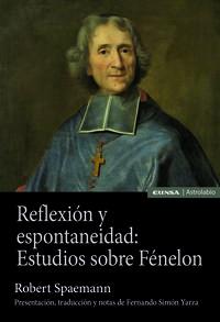 REFLEXION Y ESPONTANEIDAD - ESTUDIOS SOBRE FENELON